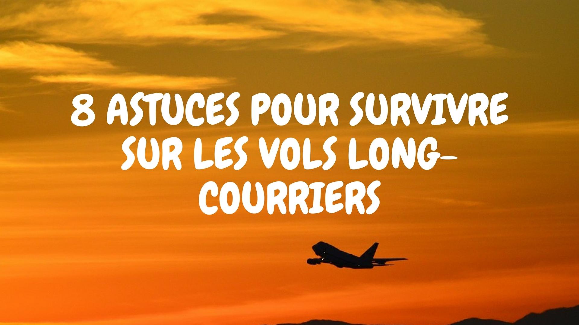 28d1e8d6d9a1 8 astuces pour survivre sur les vols long-courriers