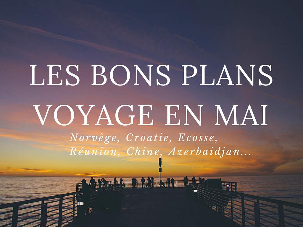 Mes Bons Plans Voyage de Mai