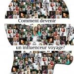 Comment devenir un influenceur du voyage et vivre de sa passion ?