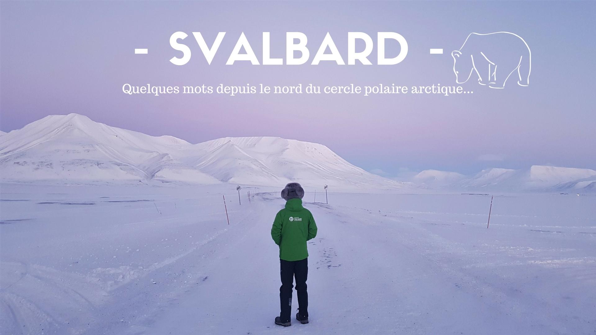 SVALBARD : Au nord du cercle polaire arctique...