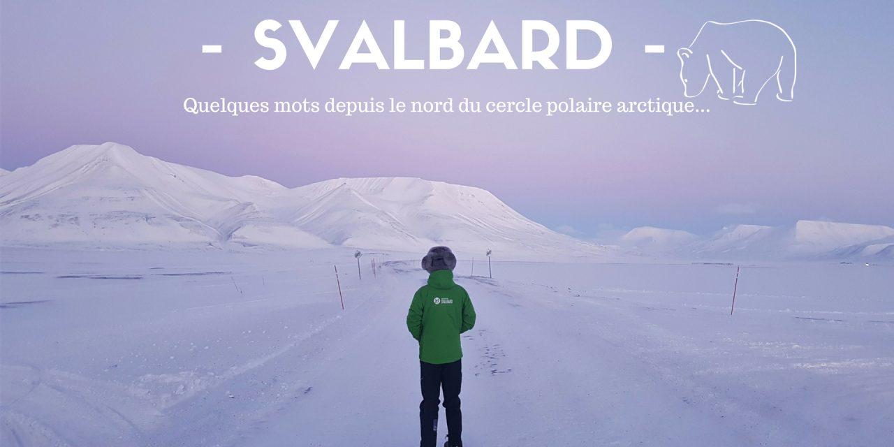 SVALBARD : Au nord du cercle polaire arctique…