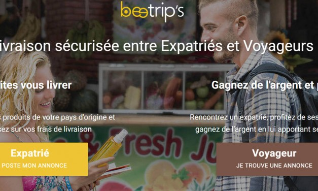 Découvrez Beetrip's : nouveau service de livraison entre expatriés & voyageurs