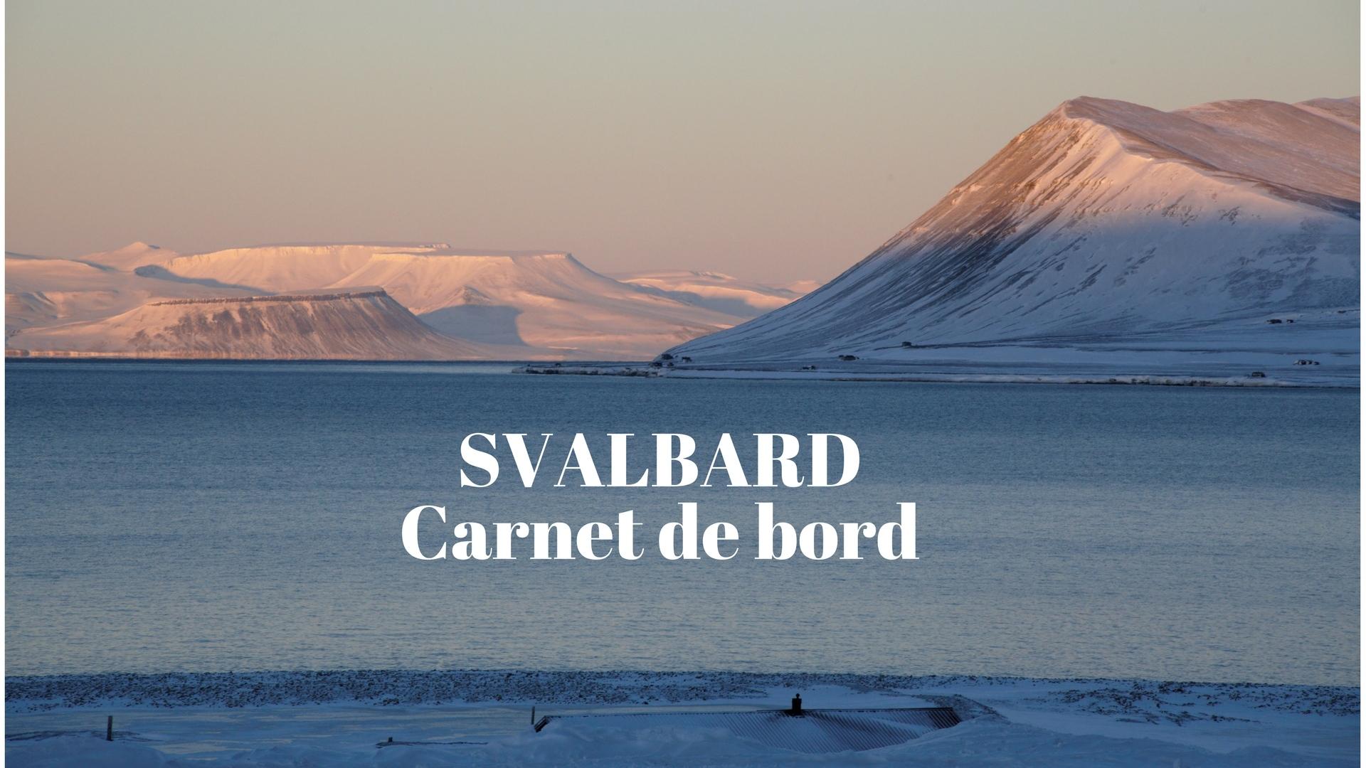 Carnet de Bord : SVALBARD