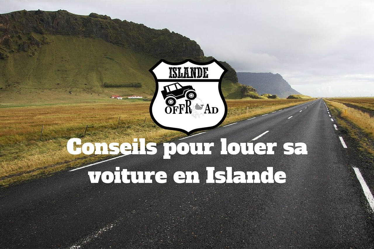 Conseils pour louer sa voiture en Islande